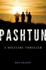 Pashtun : A Military Thriller - Ron Lealos