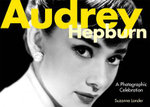Audrey Hepburn : A Photographic Celebration - Suzanne Lander