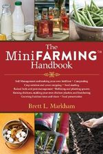 The Mini Farming Handbook - Brett L. Markham