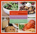 Prevention RD's Cooking and Baking with Almond Flour : 75 Tasty and Satisfying Recipes to Promote a Gluten-Free Lifestyle - Nicole Morrissey