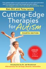 Cutting-Edge Therapies for Autism, Fourth Edition - Ken Siri