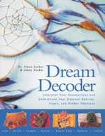 Dream Decoder : Interpret Your Unconscious and Understand Your Deepest Desires, Fears, and Hidden Emotions - Dr. Fiona Zucker