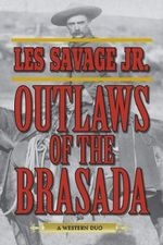 Outlaws of the Brasada : A Western Duo - Les Savage