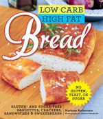 Low Carb High Fat Bread : Gluten- And Sugar-Free Baguettes, Loaves, Crackers, and More - Mariann Andersson