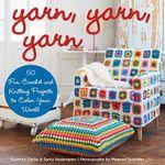 Yarn, Yarn, Yarn : 50 Fun Crochet and Knitting Projects to Color Your World - Susanna Zacke
