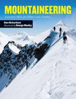 Mountaineering : Essential Skills for Hikers and Climbers - Alun Richardson