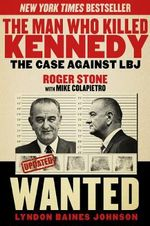 The Man Who Killed Kennedy : The Case Against LBJ - Roger Stone