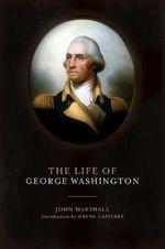 The Life of George Washington - John Marshall