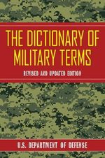 The Dictionary of Military Terms - Defense