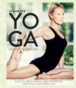 15-Minute Yoga : Health, Well-Being, and Happiness Through Daily Practice - Ulrica Norberg