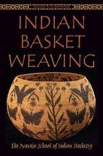 Indian Basket Weaving - The Navajo School of Indian Basketry