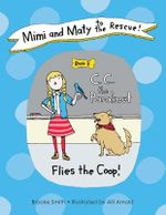 Mimi and Maty to the Rescue! : C. C. the Parakeet Flies the Coop! Book 3 - Brooke Smith