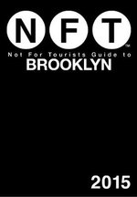 Not for Tourists Guide to Brooklyn 2015 - Not For Tourists