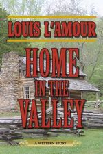 Home in the Valley : A Western Sextet - Louis L'Amour