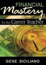 Financial Mastery for the Career Teacher - Gene Siciliano