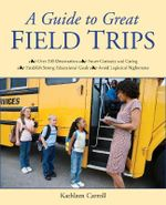 A Guide to Great Field Trips - Kathleen Carroll