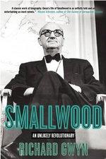 Smallwood : The Unlikely Revolutionary - Dr Richard Gwyn
