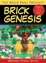 The Brick Bible Presents Brick Genesis - Brendan Powell Smith