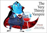 The Very Thirsty Vampire : A Parody - Michael Teitelbaum