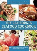 The California Seafood Cookbook : A Cook s Guide to the Fish and Shellfish of California, the Pacific Coast, and Beyond - Isaac Cronin