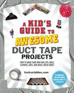 A Kid's Guide to Awesome Duct Tape Projects : How to Make Your Own Wallets, Bags, Flowers, Hats, and Much, Much More! - Instructables.com