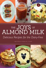 The Joys of Almond Milk : Delicious Recipes for the Dairy-Free - Instructables. com