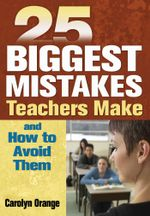 25 Biggest Mistakes Teachers Make and How to Avoid Them - Carolyn Orange