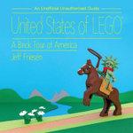 50 States of Lego : A Brick Tour of America - Jeff Friesen