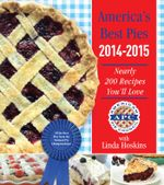 America's Best Pies 2014-2015 : Nearly 200 Recipes You'll Love - American Pie Council
