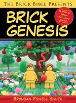 The Brick Bible Presents Brick Genesis - Brendan Powell Smith
