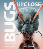 Bugs Up Close : A Magnified Look at the Incredible World of Insects - Lars-Åke Janzon