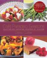 Cafe Paradiso Seasons : Vegetarian Cooking Season-by-Season - Denis Cotter
