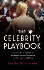 The Celebrity Playbook : The Insider's Guide to Living Like a Star - Leslie Gornstein