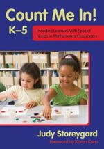 Count Me In! K-5 : Including Learners with Special Needs in Mathematics Classrooms - Judy Storeygard