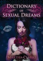 Dictionary of Sexual Dreams - Martha Clarke