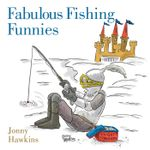Fabulous Fishing Funnies - Jonny Hawkins