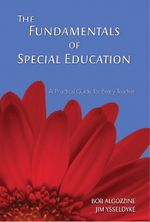 The Fundamentals of Special Education : A Practical Guide for Every Teacher - Bob Algozzine
