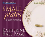Small Plates : Short Fiction - Katherine Hall Page
