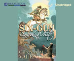 Six-Gun Snow White - Catherynne M Valente