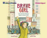 Brave Girl : Clara and the Shirtwaist Makers' Strike of 1909 - Michelle Markel