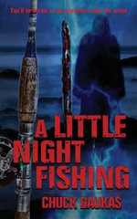 A Little Night Fishing - Chuck Daukas