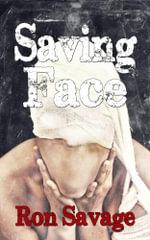 Saving Face - Ron Savage