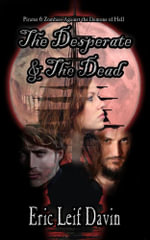 The Desperate and the Dead - Eric Leif Davin