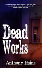 Dead Works - Anthony Hains