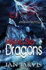 Here Be Dragons - Ian Jarvis