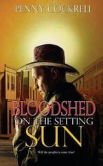 Bloodshed on the Setting Sun - Penny Cockrell