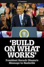 Build on What Works : President Barack Obama's Message to Nashville - The Tennessean