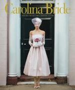 Carolina Bride: Bespoke : Inspired Design for Your Southern Affair - Carolina Bride