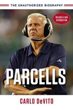 Parcells : The Unauthorized Biography - Carlo DeVito