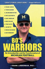 Bo's Warriors : Bo Schembechler and the Transformation of Michigan Football - Frank Lieberman